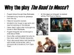 why the play the road to mecca