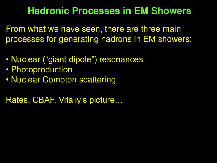 Hadronic Processes in EM Showers
