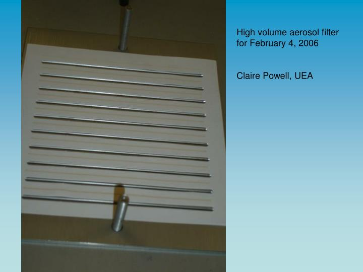 High volume aerosol filter for February 4, 2006