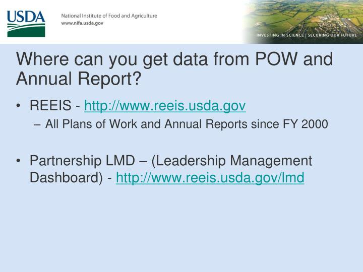 Where can you get data from POW and Annual Report?