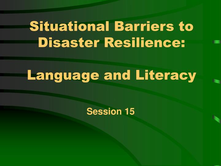 Situational barriers to disaster resilience language and literacy