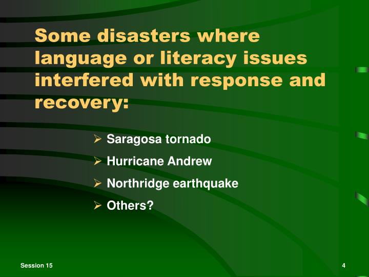 Some disasters where language or literacy issues interfered with response and recovery: