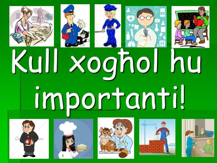 Kull xogħol hu importanti!
