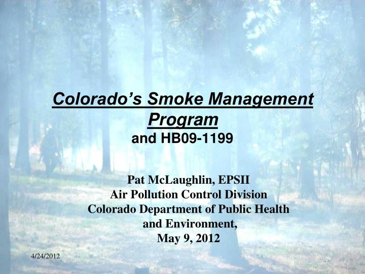 colorado s smoke management program and hb09 1199