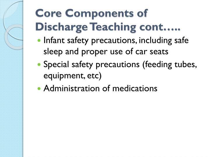 Core Components of Discharge Teaching cont…..