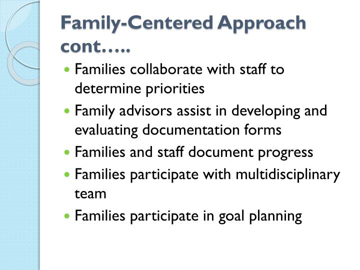 Family-Centered Approach cont…..
