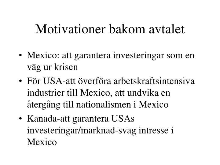 Motivationer bakom avtalet
