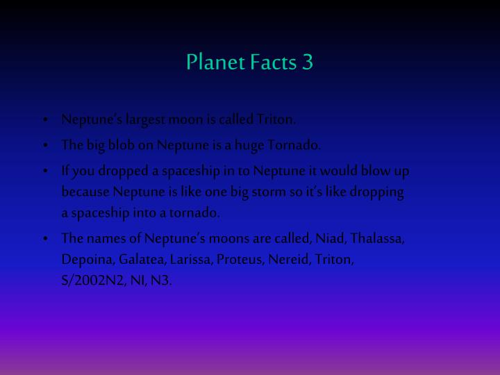 Neptune's largest moon is called Triton.