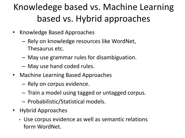 Knowledege based vs. Machine Learning based vs. Hybrid approaches