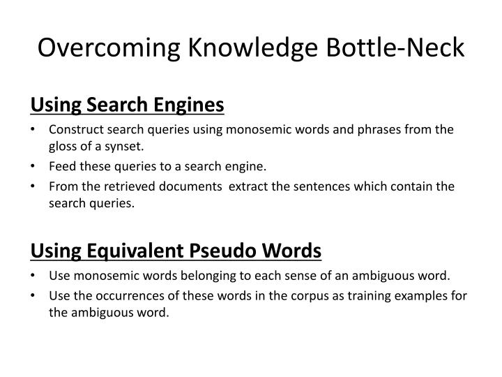 Overcoming Knowledge Bottle-Neck