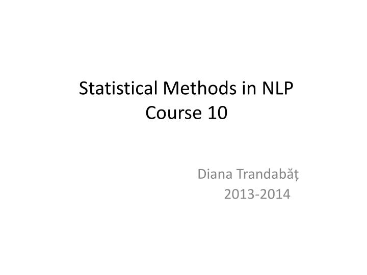Statistical methods in nlp course 10