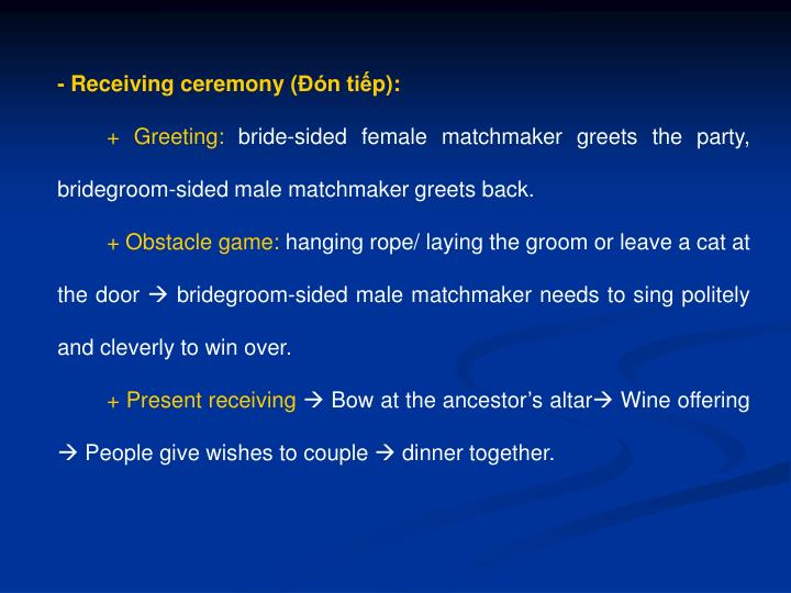 - Receiving ceremony (Đón tiếp):