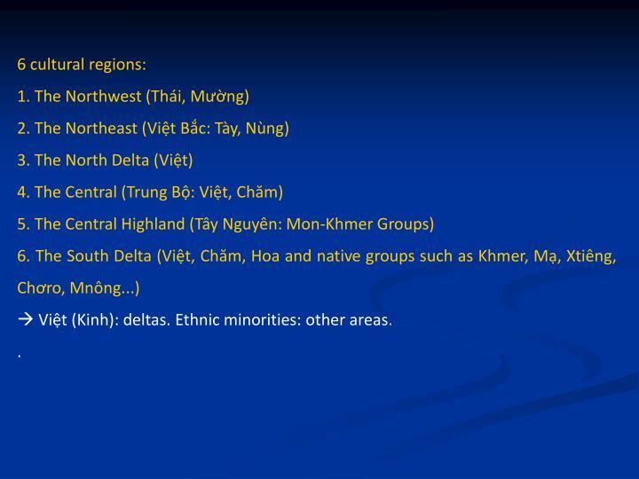 6 cultural regions: