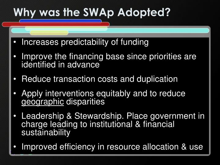 Why was the SWAp Adopted?