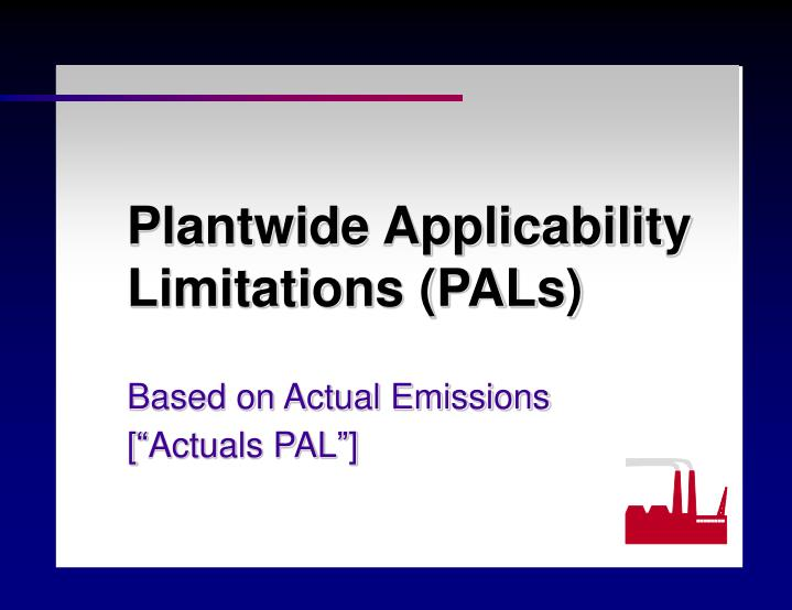Plantwide Applicability Limitations (PALs)