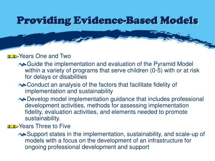 Providing Evidence-Based Models