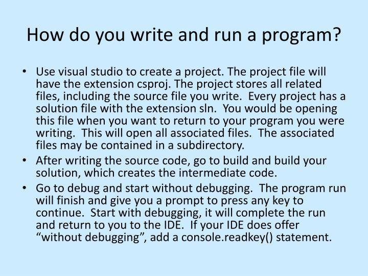 How do you write and run a program?