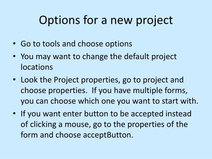 Options for a new project
