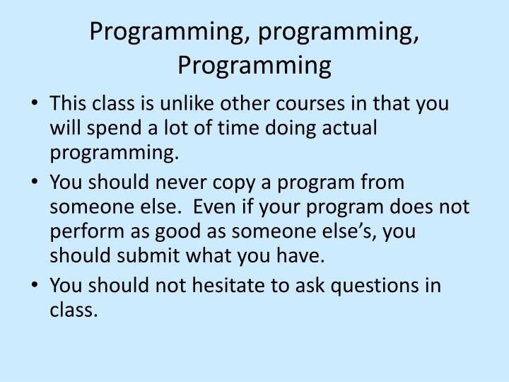Programming, programming, Programming