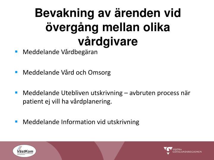 Bevakning av ärenden vid övergång mellan olika vårdgivare