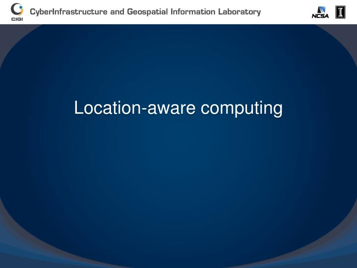 Location-aware computing