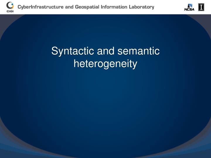 Syntactic and semantic heterogeneity