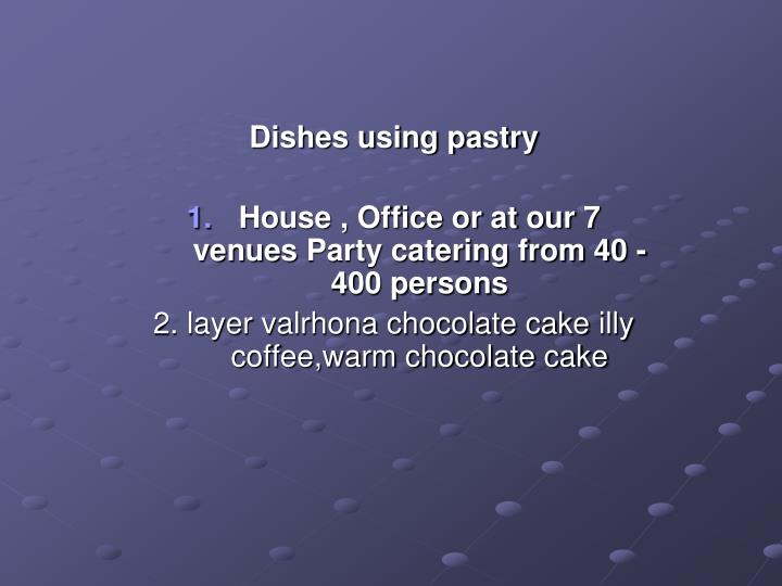 Dishes using pastry