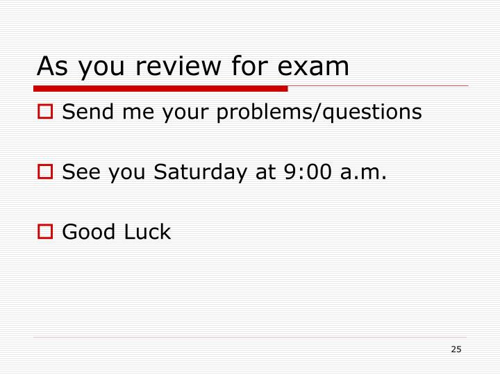 As you review for exam