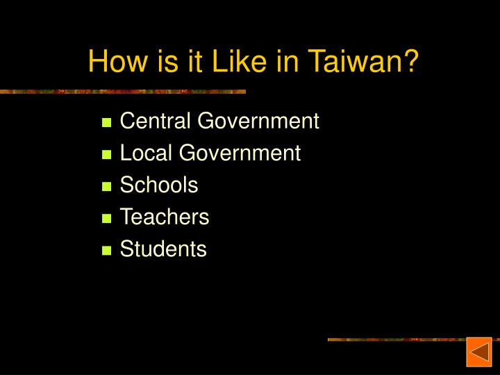 How is it Like in Taiwan?
