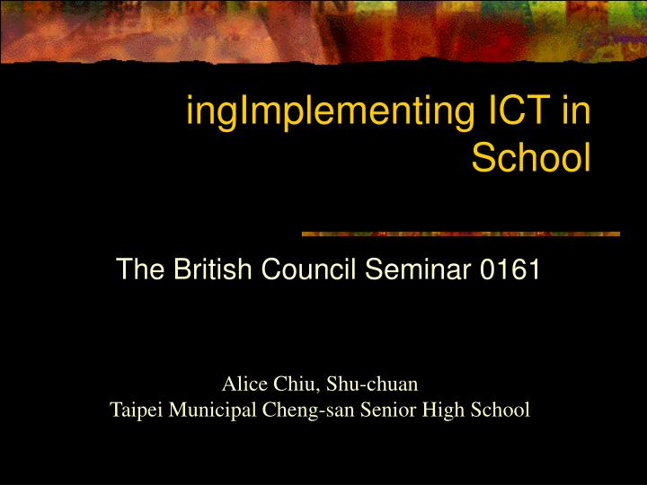 ingImplementing ICT in School