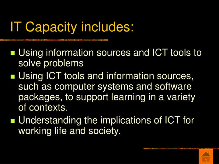 IT Capacity includes: