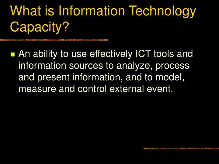 What is Information Technology Capacity?