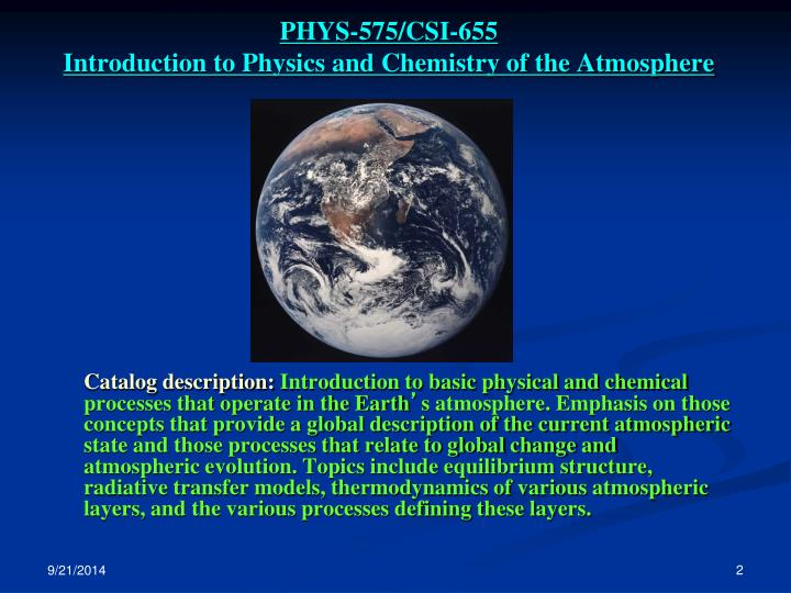 Phys 575 csi 655 introduction to physics and chemistry of the atmosphere