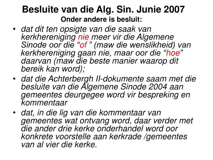 Besluite van die Alg. Sin. Junie 2007
