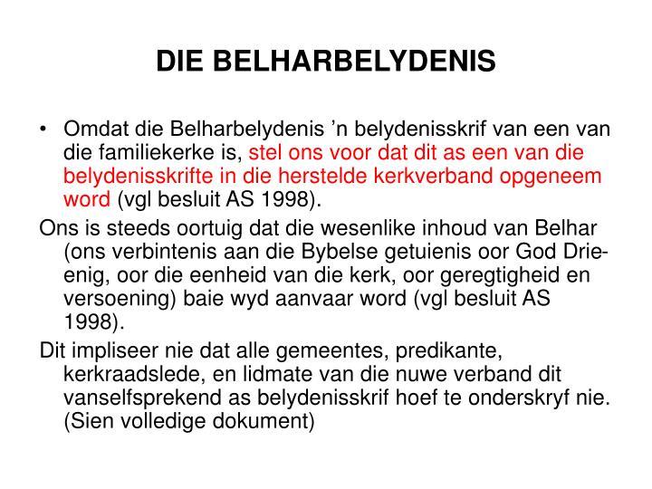 DIE BELHARBELYDENIS