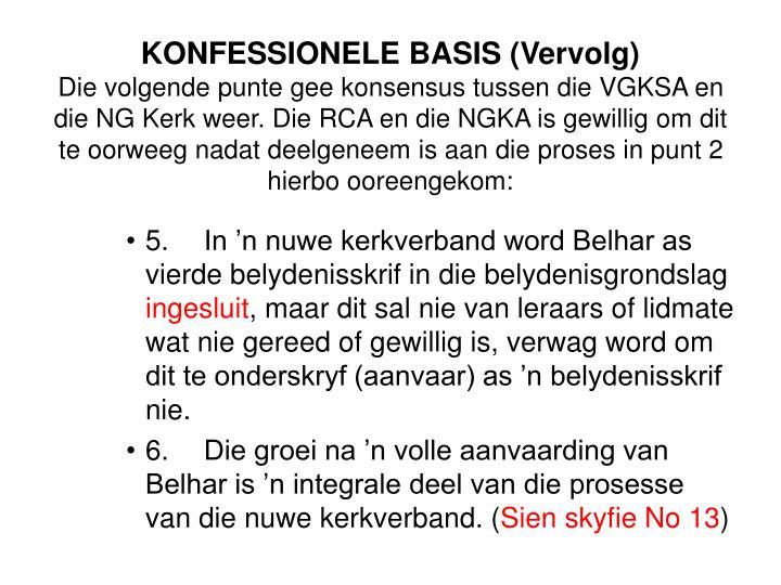KONFESSIONELE BASIS (Vervolg)