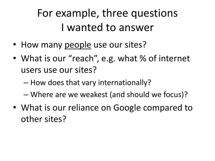 For example, three questions