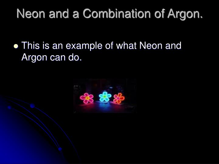 Neon and a Combination of Argon.