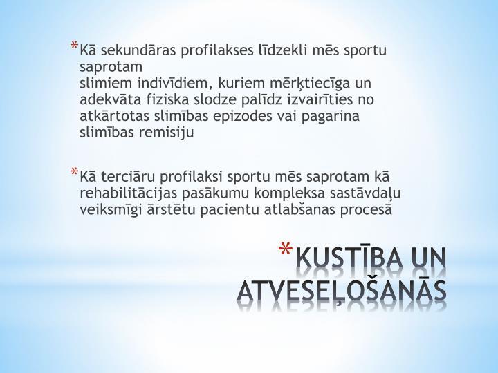 Kā sekundāras profilakses līdzekli mēs sportu saprotam