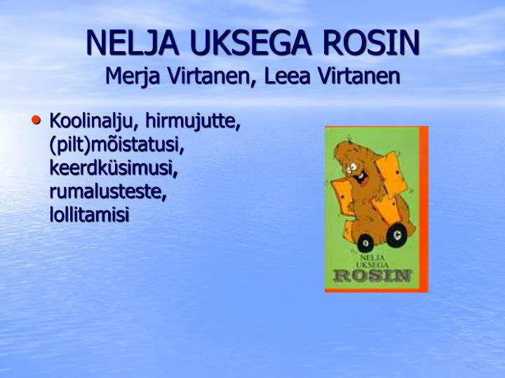 NELJA UKSEGA ROSIN