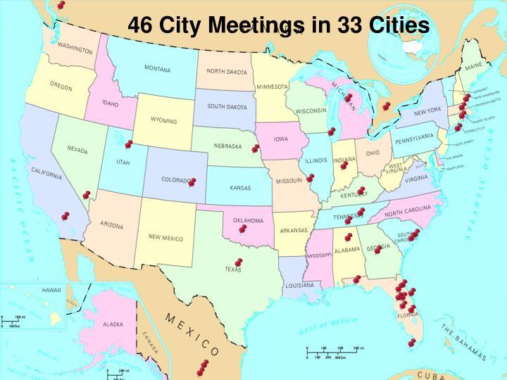 46 City Meetings in 33 Cities