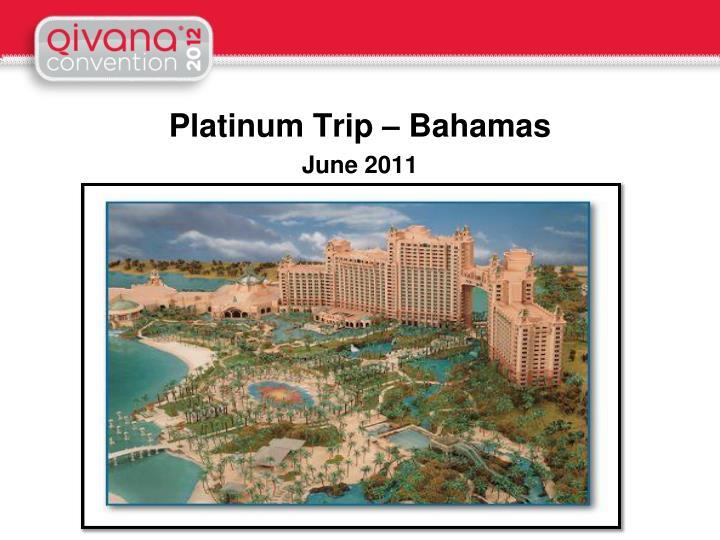 Platinum Trip – Bahamas