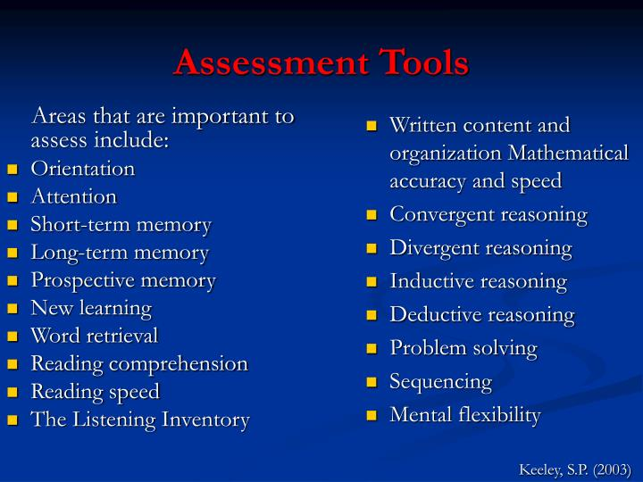 Areas that are important to assess include: