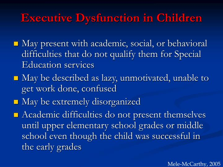 Executive Dysfunction in Children