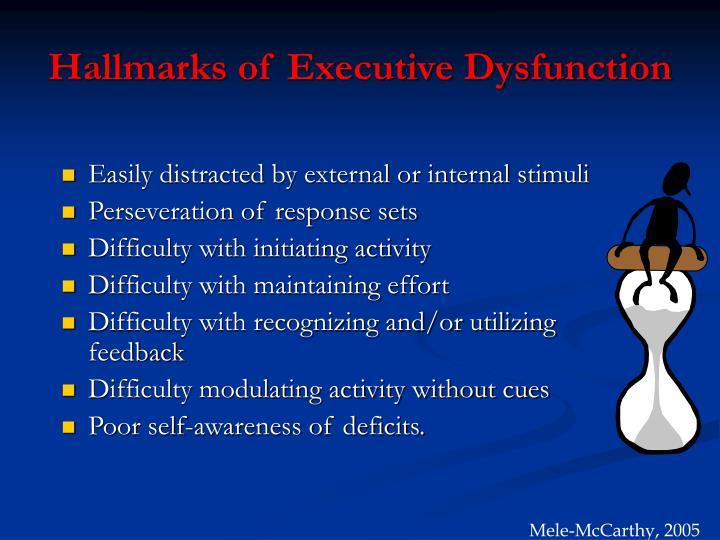 Hallmarks of Executive Dysfunction