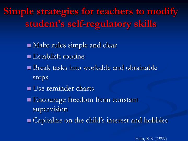 Simple strategies for teachers to modify student's self-regulatory skills