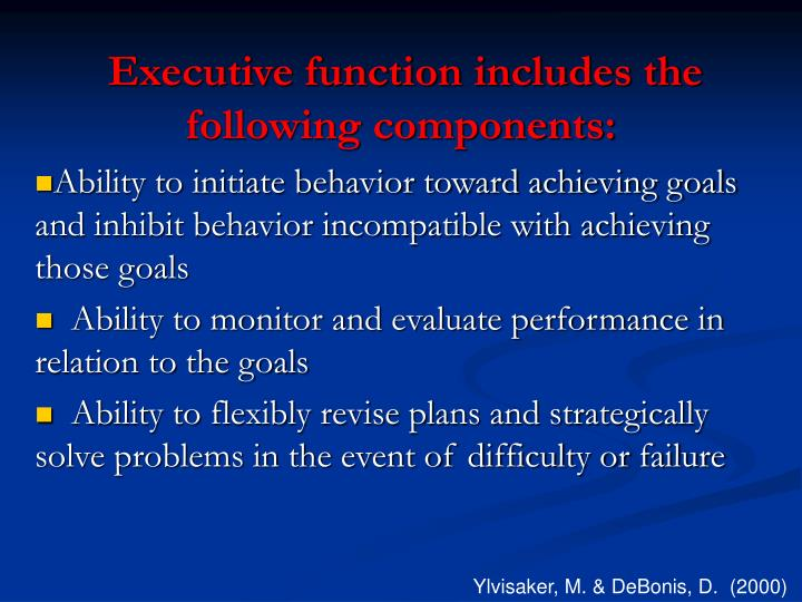 Executive function includes the following components: