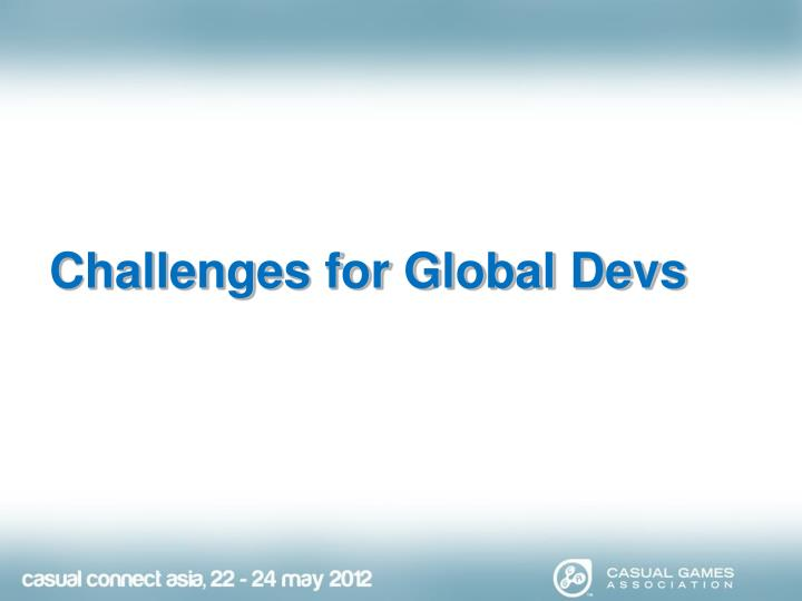 Challenges for Global Devs