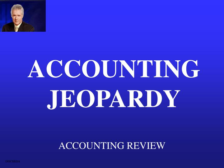 ACCOUNTING JEOPARDY