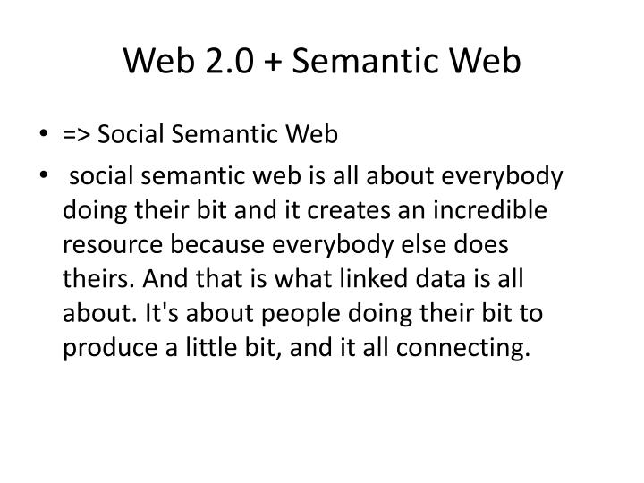 Web 2.0 + Semantic Web